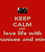 KEEP CALM AND love life with chanisee and mina - Personalised Poster A4 size