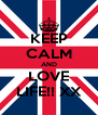 KEEP CALM AND LOVE LIFE!! XX - Personalised Poster A4 size