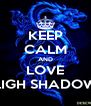 KEEP CALM AND LOVE LIGH SHADOW - Personalised Poster A4 size