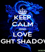 KEEP CALM AND LOVE LIGHT SHADOW - Personalised Poster A4 size