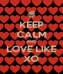 KEEP CALM AND LOVE LIKE XO - Personalised Poster A4 size