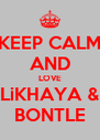 KEEP CALM AND LOVE LiKHAYA & BONTLE - Personalised Poster A4 size