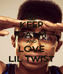KEEP CALM AND LOVE LIL TWIST - Personalised Poster A4 size
