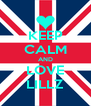 KEEP CALM AND LOVE LILLZ - Personalised Poster A4 size