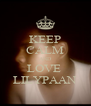 KEEP CALM AND LOVE  LILYPAAN - Personalised Poster A4 size