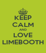 KEEP CALM AND LOVE LIMEBOOTH - Personalised Poster A4 size