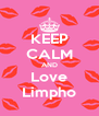 KEEP CALM AND Love Limpho - Personalised Poster A4 size
