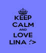 KEEP CALM AND LOVE LINA :'> - Personalised Poster A4 size