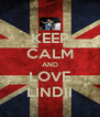 KEEP CALM AND LOVE LINDII - Personalised Poster A4 size