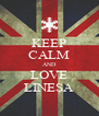KEEP CALM AND LOVE LINESA - Personalised Poster A4 size