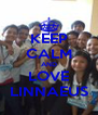 KEEP CALM AND LOVE LINNAEUS - Personalised Poster A4 size