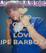 KEEP CALM AND  LOVE LIPE BARBOZA - Personalised Poster A4 size