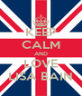 KEEP CALM AND LOVE LISA BAIN - Personalised Poster A4 size