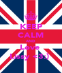 KEEP CALM AND Love  Lissy <3:)  - Personalised Poster A4 size