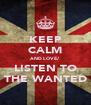 KEEP CALM AND LOVE/ LISTEN TO THE WANTED - Personalised Poster A4 size