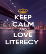 KEEP CALM AND LOVE LITERECY  - Personalised Poster A4 size
