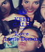 KEEP CALM AND Love  Little Dreams - Personalised Poster A4 size