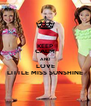KEEP CALM AND LOVE LITTLE MISS SUNSHINE - Personalised Poster A4 size