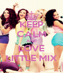 KEEP CALM AND LOVE LITTLE MIX - Personalised Poster A4 size
