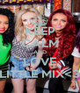 KEEP CALM AND LOVE LITTLE MIX<3 - Personalised Poster A4 size