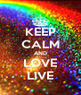 KEEP CALM AND LOVE LIVE - Personalised Poster A4 size