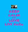 KEEP CALM AND LOVE LIVI XxXx - Personalised Poster A4 size