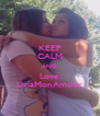 KEEP CALM AND Love LiviaMonAmour - Personalised Poster A4 size