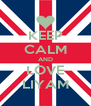 KEEP CALM AND LOVE LIYAM - Personalised Poster A4 size