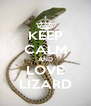 KEEP CALM AND LOVE LIZARD - Personalised Poster A4 size