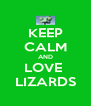 KEEP CALM AND LOVE  LIZARDS - Personalised Poster A4 size