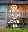 KEEP CALM AND LOVE  LKI - Personalised Poster A4 size