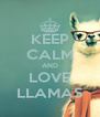 KEEP CALM AND LOVE LLAMAS - Personalised Poster A4 size