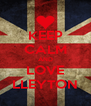 KEEP CALM AND LOVE LLEYTON - Personalised Poster A4 size
