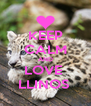 KEEP CALM AND LOVE  LLINOS  - Personalised Poster A4 size
