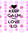 KEEP CALM AND LOVE LO - Personalised Poster A4 size