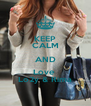 KEEP CALM AND Love  Lo2y & Rima - Personalised Poster A4 size