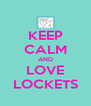 KEEP CALM AND LOVE LOCKETS - Personalised Poster A4 size