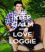 KEEP CALM AND LOVE LOGGIE - Personalised Poster A4 size