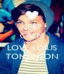 KEEP CALM AND LOVE LOIUS TOMLINSON - Personalised Poster A4 size
