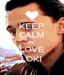 KEEP CALM AND LOVE LOKI - Personalised Poster A4 size