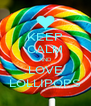 KEEP CALM AND LOVE LOLLIPOPS - Personalised Poster A4 size