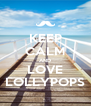 KEEP CALM AND LOVE LOLLYPOPS - Personalised Poster A4 size