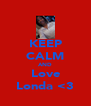 KEEP CALM AND Love Londa <3 - Personalised Poster A4 size