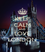 KEEP CALM AND LOVE LONDON - Personalised Poster A4 size