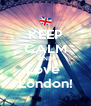 KEEP CALM AND Love  London! - Personalised Poster A4 size
