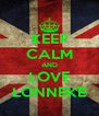 KEEP CALM AND LOVE LONNEKE - Personalised Poster A4 size