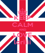 KEEP CALM AND LOVE loriiii - Personalised Poster A4 size