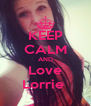 KEEP CALM AND Love Lorrie  - Personalised Poster A4 size