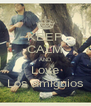 KEEP CALM AND Love Los amiguios - Personalised Poster A4 size