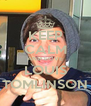 KEEP CALM AND LOVE LOUIS TOMLINSON - Personalised Poster A4 size